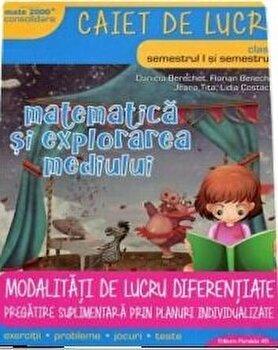 Matematica si explorarea mediului. Clasa I/Daniela Berechet, Florian Berechet, Jeana Tita, Lidia Costache