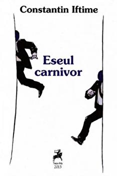 Coperta Carte Eseul Carnivor./Constantin Iftimie