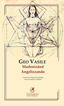 Madonizand. Angelizzando/Geo Vasile imagine elefant.ro 2021-2022