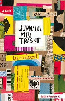 Jurnalul meu trasnit... in culori/Keri Smith