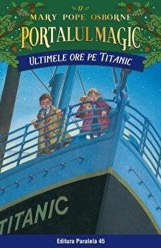 Ultimele ore pe titanic. Portalul magic nr. 17/Mary Pope Osborne