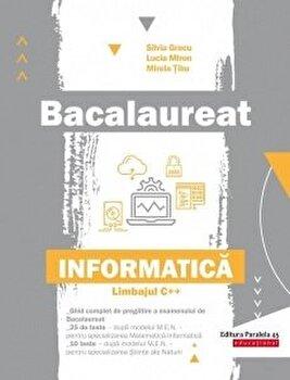 Imagine Bac - Informatica - Limbajul C++ - silvia Grecu, Lucia Miron