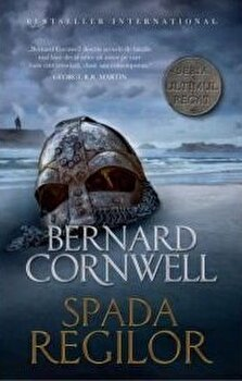 Spada regilor/Bernard Cornwell imagine elefant.ro 2021-2022