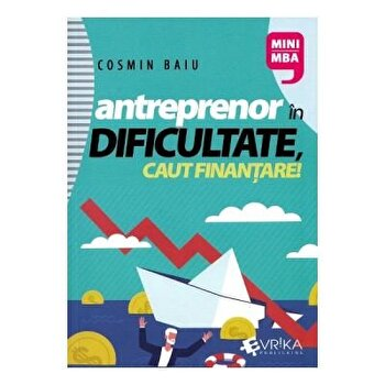 Antreprenor in dificultate, caut finantare!/Cosmin Baiu imagine elefant.ro 2021-2022