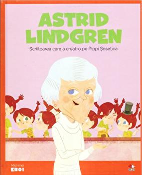 Micii eroi. Astrid Lindgren/***