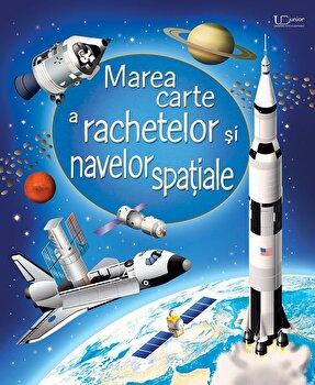Marea carte a rachetelor si navelor spatiale/Usborne Books
