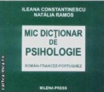 Mic dictionar de psihologie roman-francez-portughez/Ileana Constantinescu imagine elefant 2021
