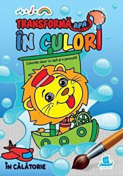 Transforma apa in culori: In calatorie/***