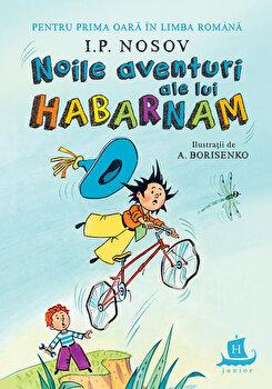 Noile aventuri ale lui Habarnam/I.P. Nosov