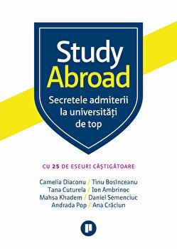 Study Abroad. Secretele admiterii la universitati de top/*** imagine elefant.ro 2021-2022