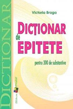 Dictionar de epitete/Victoria Braga imagine elefant.ro