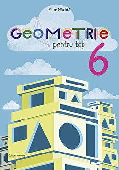 Geometrie pentru toti. Clasa a VI -a/Doru Dumitrescu