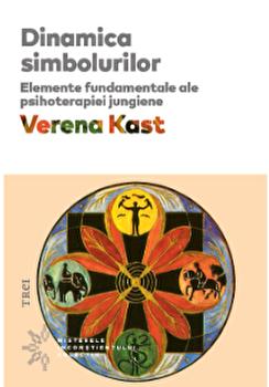 Dinamica simbolurilor/Verena Kast imagine elefant.ro 2021-2022