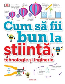 Cum sa fii bun la stiinta, tehnologie si inginerie/***