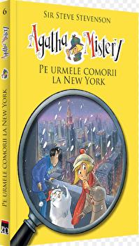 Agatha Mistery - Pe urmele comorii la New York/Sir Steve Stevenson