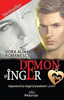 Demon si Inger - Impostorul si magicul pandantiv LOVE/Dora Alina Romanescu
