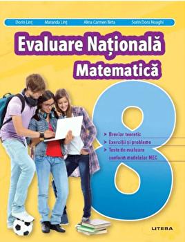 Evaluare nationala. Matematica. Clasa a VIII-a/Dorin Lint, Maranda Lint, Alina Carmen Birta, Sorin Doru Noaghi