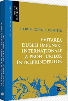 Evitarea dublei impuneri internationale a profiturilor intreprinderilor/Florin Cornel Dumiter imagine elefant.ro