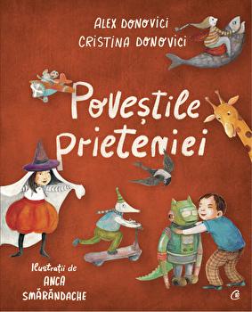 Povestile prieteniei/Alex Donovici, Cristina Donovici