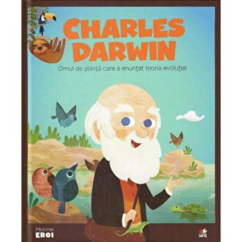 Micii Eroi. Charles Darwin/***