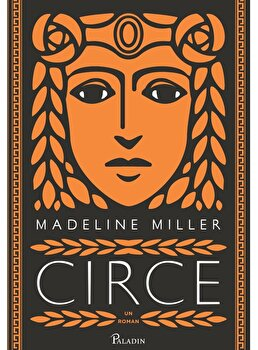 Circe/Madeline Miller imagine elefant.ro 2021-2022