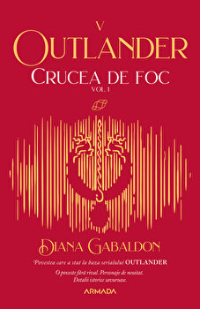Crucea de foc vol. 1 (Seria Outlander, partea a V-a, ed. 2021)/Diana Gabaldon