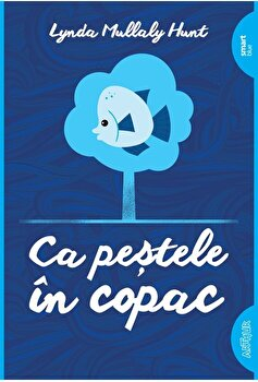 Ca pestele in copac/Lynda Mullaly Hunt