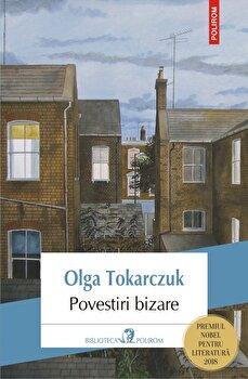 Povestiri bizare/Olga Tokarczuk