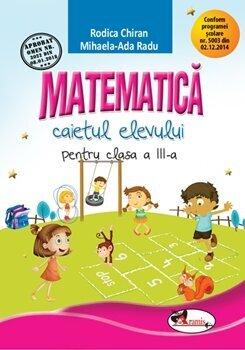 Caiet matematica cls a III-a, ed a 2-a/Rodica Chiran, Mihaela-Ada Radu