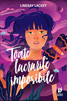 Toate lucrurile imposibile/Lindsay Lackey
