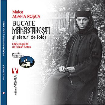 Bucate manastiresti si sfaturi de folos/Maica Agafia Rosca imagine