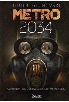 Metro 2034/Dmitri Gluhovski imagine elefant.ro 2021-2022