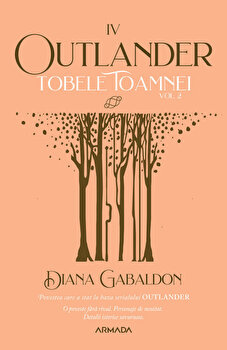Tobele toamnei. Seria Outlander. Volumul 2. Partea a IV-a. Editia 2021/Diana Gabaldon