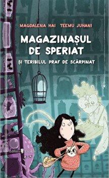 Magazinasul de speriat si teribilul praf de scarpinat/Magdalena Hai