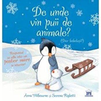 De unde vin puii de animale'/Anna Milbourne