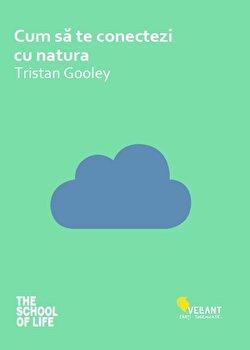 Cum sa te conectezi cu natura/Tristan Gooley poza cate