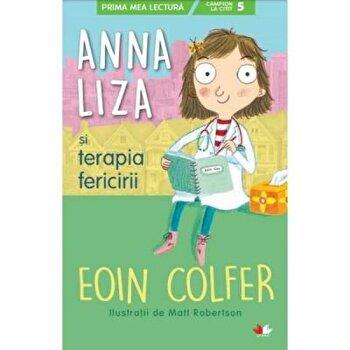Anna Liza si terapia fericirii/Eoin Colfer