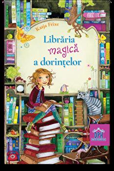 Libraria magica a dorintelor/Katja Frixe