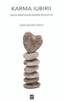 Karma iubirii/Geshe Michael Roach poza cate