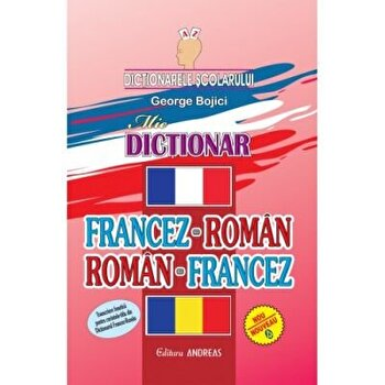 Dictionar francez-roman, roman-francez/George Bojici imagine elefant.ro 2021-2022