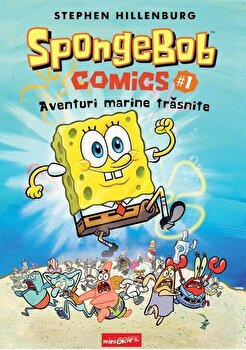 SpongeBob comics. Aventuri marine trasnite/Stephen Hillenburg