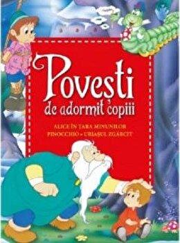 Povesti de adormit copiii. Alice in Tara Minunilor, Pinocchio, Uriasul zgarcit/***