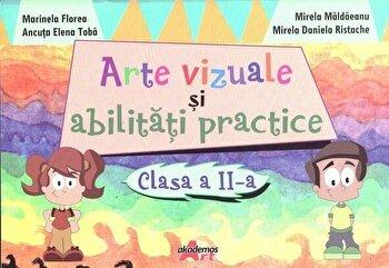 Arte vizuale si abilitati practice, Clasa II/Marinela Florea, Ancuta Elena Toba imagine elefant.ro 2021-2022