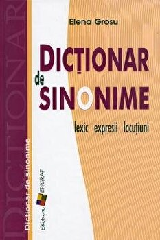 Dictionar de sinonime: lexic, expresii, locutiuni/Elena Grosu imagine elefant 2021