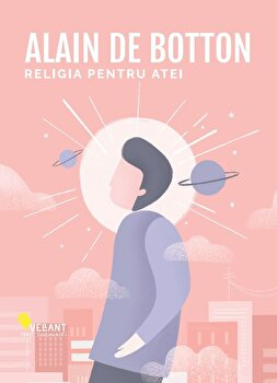Religia pentru atei/Alain de Botton imagine elefant.ro 2021-2022