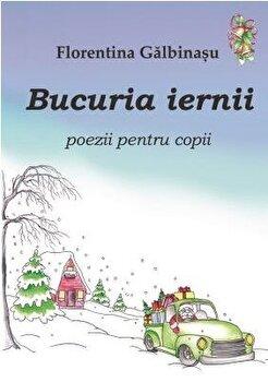 Bucuria iernii, poezii pentru copii/Florentina Galbinasu