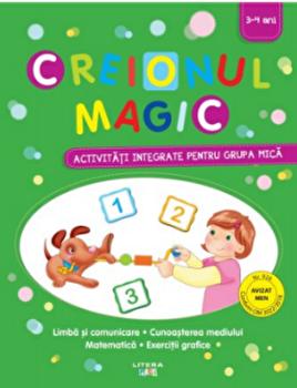Creionul magic. Activitati integrate pentru grupa mica. 3-4 ani/***