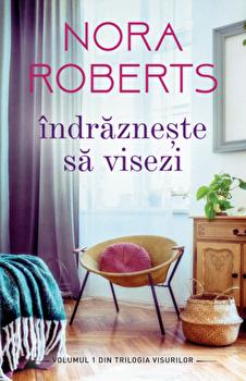 Indrazneste sa visezi/Nora Roberts