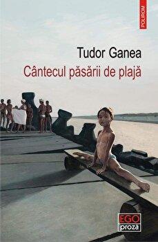 Cantecul pasarii de plaja/Tudor Ganea poza cate