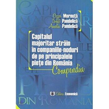 Capitalul majoritar strain in companiile-noduri de pe principalele piete din Romania/Cezar Mereuta, Ionut Pandelica, Amalia Pandelica imagine elefant.ro 2021-2022